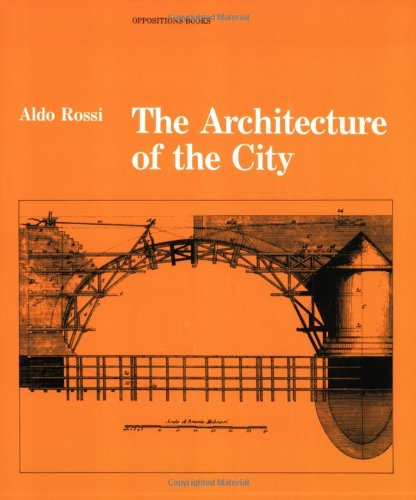 Aldo Rossi: The Architecture of the City- Architecture Books