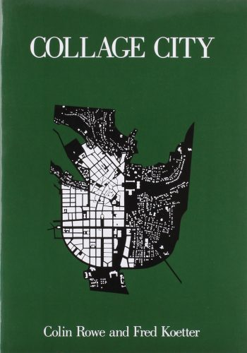 Colin Rowe & Fred Koetter: Collage City- Architecture Books