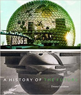 Donna Goodman: A History of the Future- Architecture Books