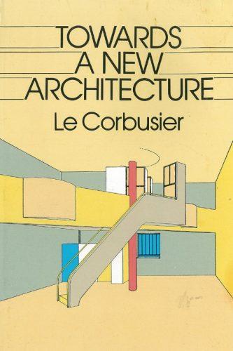 Le Corbusier: Towards a New Architecture- Architecture Books